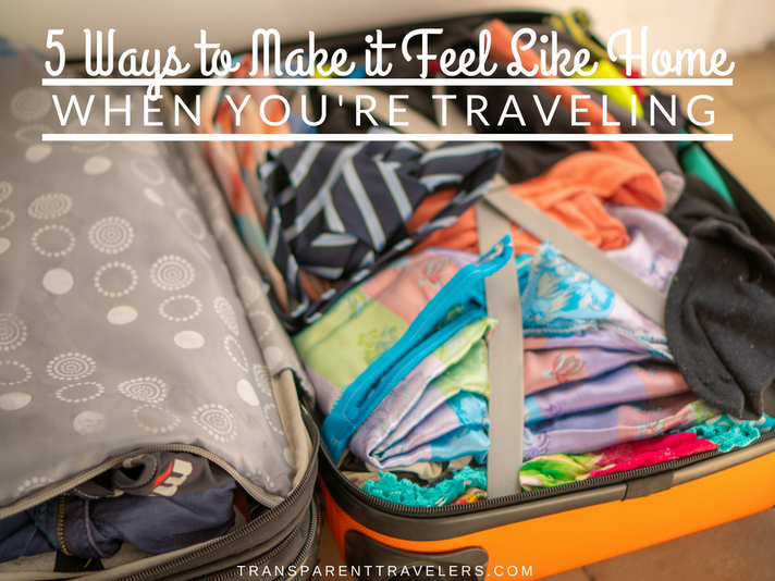 5 Ways to Make it Feel Like Home When You're Traveling