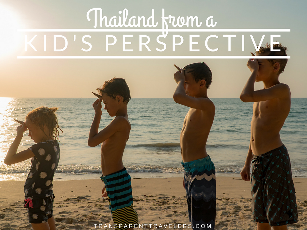 Thailand From A Kid's Perspective with the Transparent Travelers at www.transparenttraverls.com