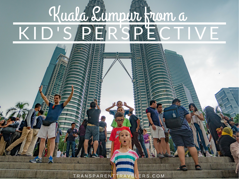 Kuala Lumpur From a Kid's Perspective with the Transparent Travelers at www.transparenttravelers.com