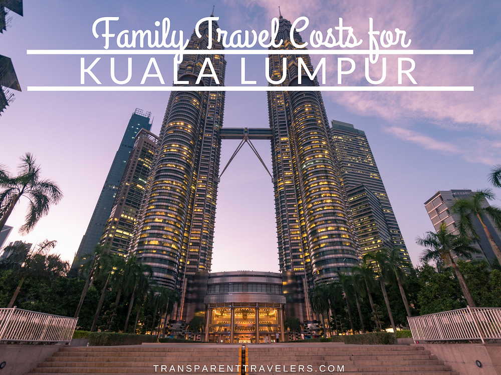 Family Travel Costs for Kuala Lumpur with the Transparent Travelers at www.transparenttravelers.com
