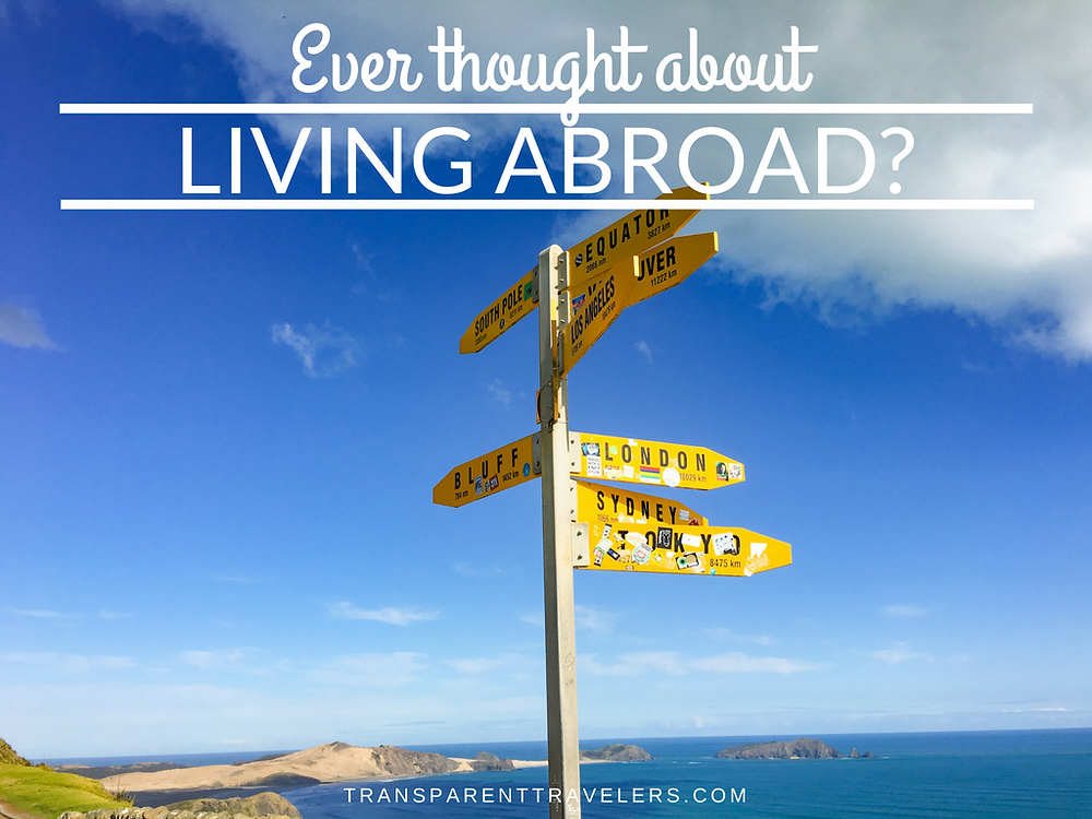Ever Thought About Living Abroad? with the Transparent Travelers at www.transparenttravelers.com