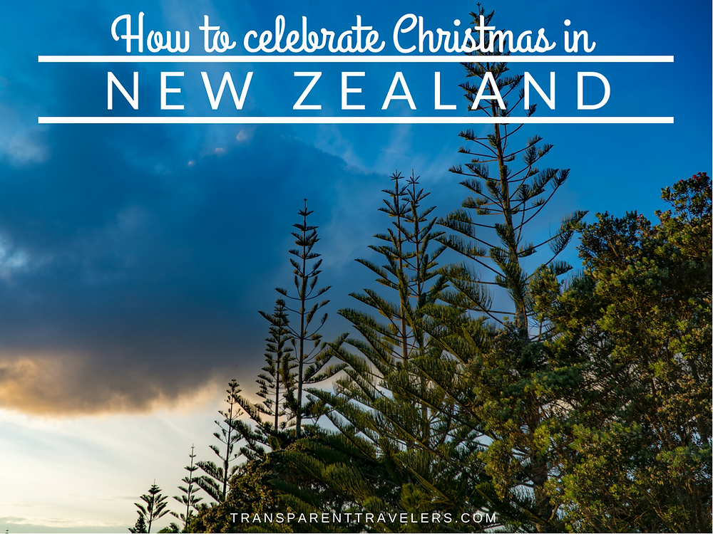 How To Celebrate Christmas in New Zealand with the Transparent Travelers at www.transparenttravelers.com