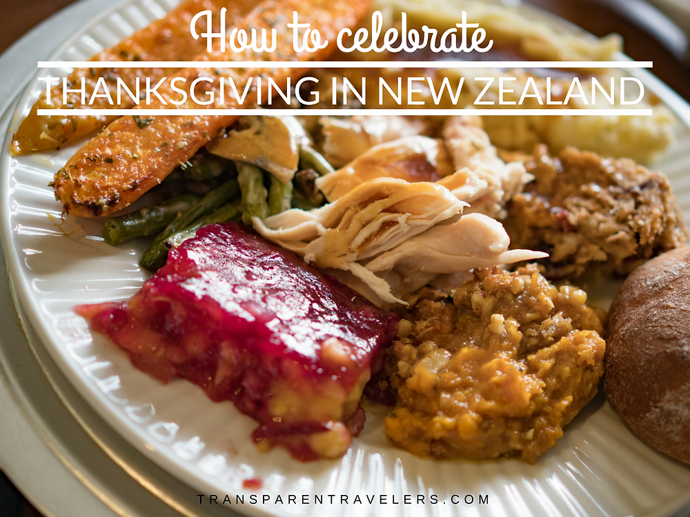 How To Celebrate Thanksgiving in New Zealand with the Transparent Travelers at www.transparenttravelers.com