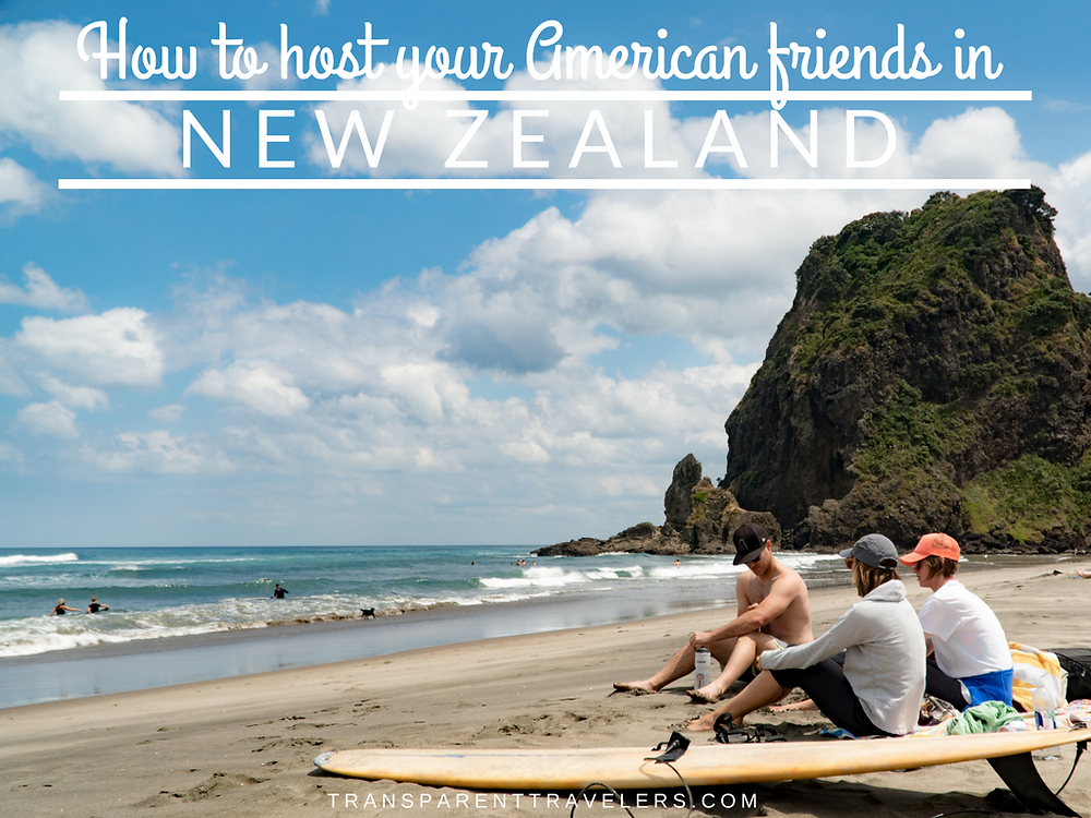 How to Host Your American Friends in New Zealand with the Transparent Travelers at www.transparenttravelers.com