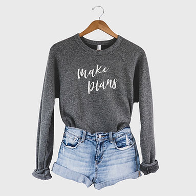 Make Plans - Comfy Sweatshirt - By Whole Kindness