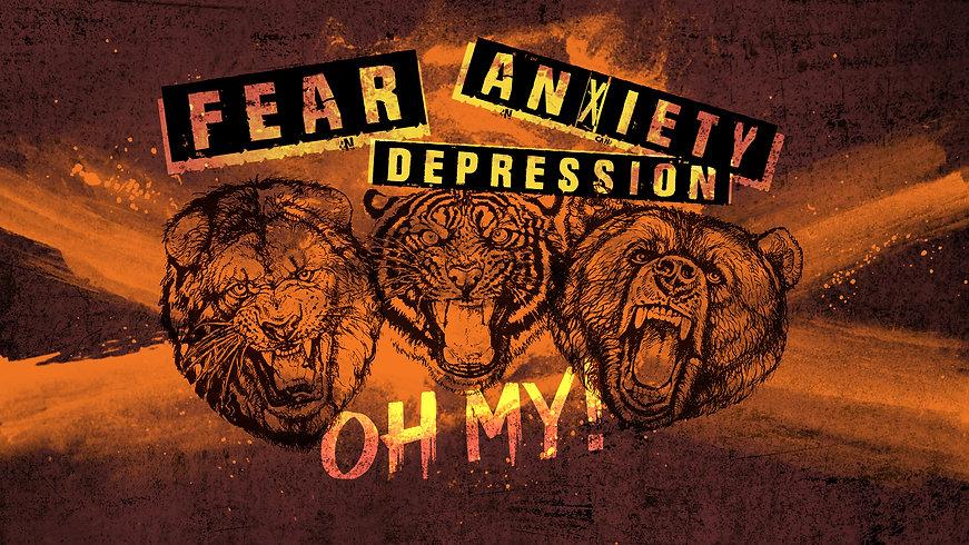 fear anxiety depression oh my.jpg