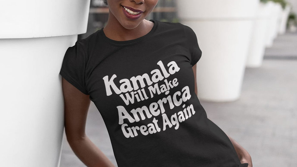 KAMALA WILL MAKE AMERICA GREAT AGAIN TSHIRT