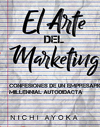 El Arte del Marketing: Confesiones de un empresario Millennial autodidacta, narrator Juliana Velez