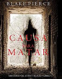 Causa para Matar: Un Misterio de Avery Black, Libro 1, narrator Juliana Velez