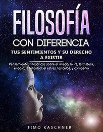 Filosofía con Diferencia- Tus Sentimientos y Su Derecho a Existir, narrator Juliana Velez