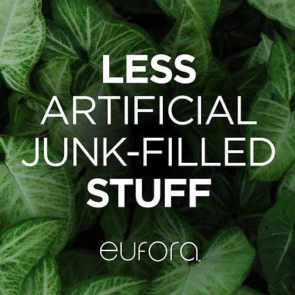 Eufora Less Artificial Junk-Filled Stuff