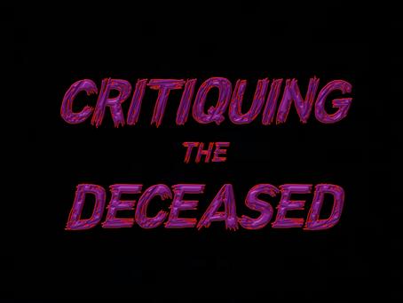 """CRITIQUING THE DECEASED"" ARRIVES ON 31st OCTOBER 2020 (HALLOWEEN!)"
