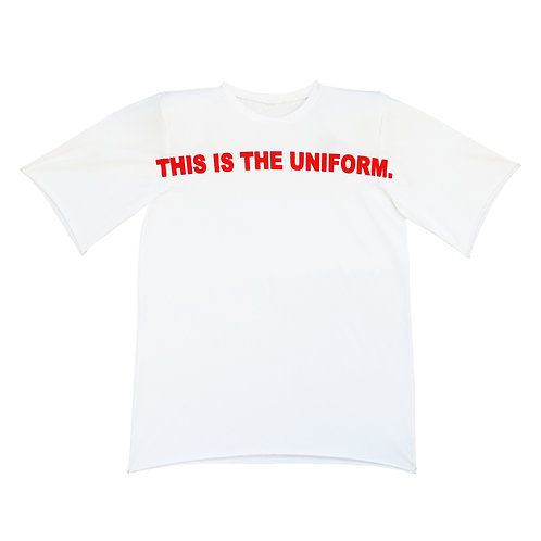 """""""THIS IS THE UNIFORM"""" TEE"""