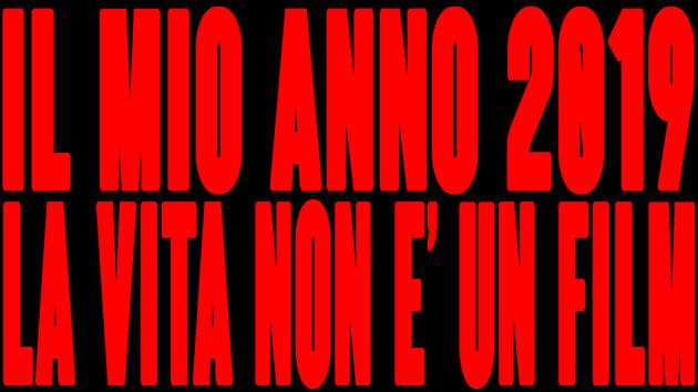Il Mio Anno: 2019 - La Vita Non E' Un Film-
