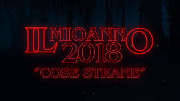 Il Mio Anno: 2018 -Cose Strane-