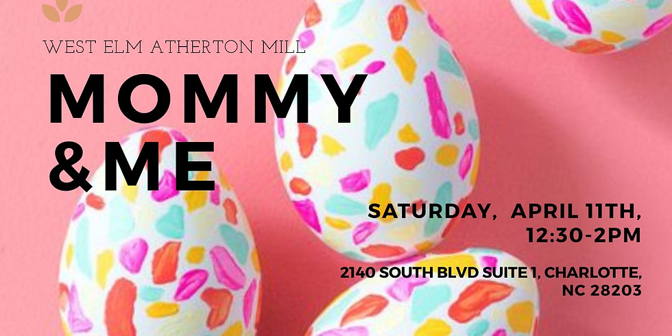 MOMMY & ME Painting Class At West Elm Atherton Mill