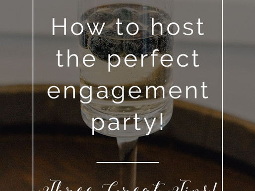 How to host the perfect Engagement Party!