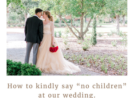 "How to kindly say ""no kids"" at your wedding"
