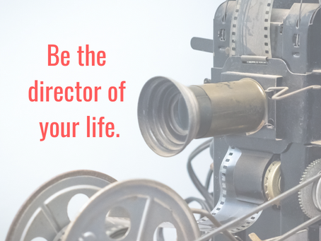 Directing Your Life: Take Control