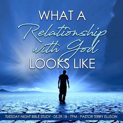 """What A Relationship With God Looks Like"""