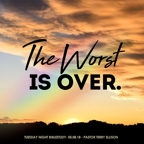 """The Worst Is Over"""
