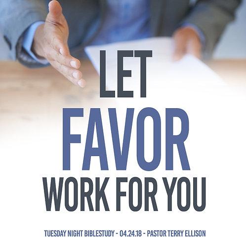 """Let Favor Work For You"""