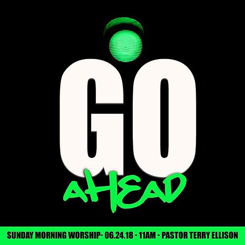 """""""Go Ahead"""""""