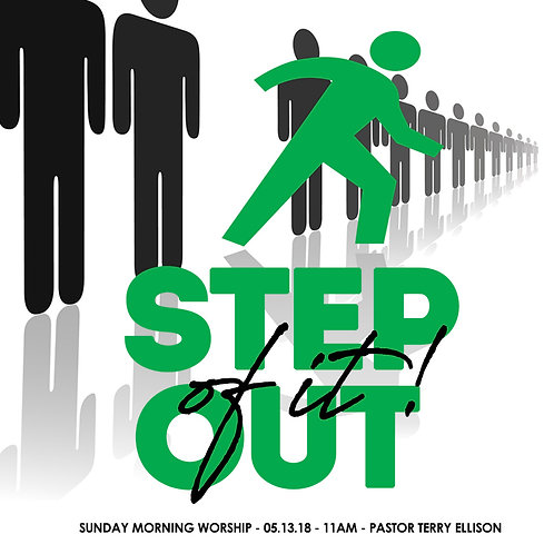 """""""Step Out Of It"""""""