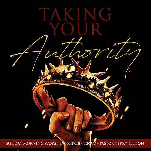 """Taking Your Authority"""