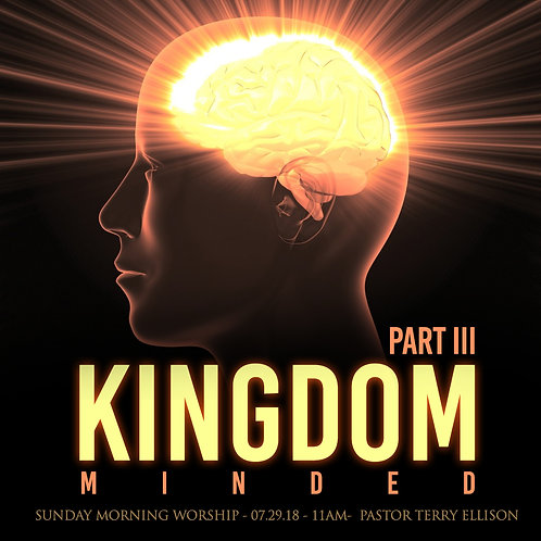 """Kingdom Minded, Pt.3"""