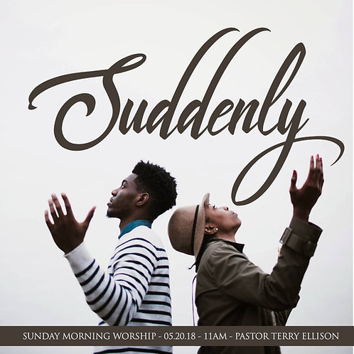 """Suddenly"""