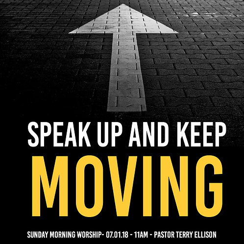 """Speak Up And Keep Moving"""