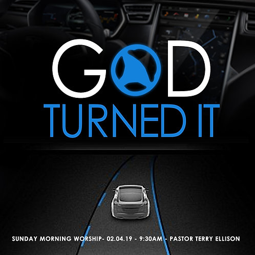 """God Turned It"""