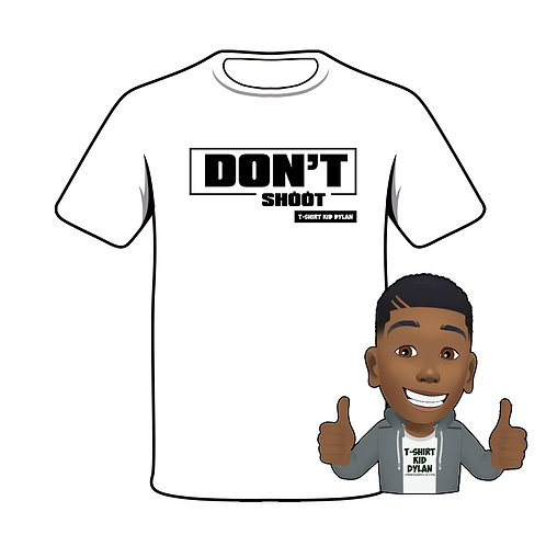 DONT SHOOT T-SHIRT