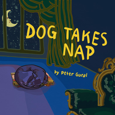 DOG TAKES NAP - Peter Gural