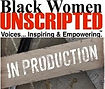 "Jer Joh Films ""Ain't nothing good about growing up to be a BLACK WOMAN"" #BlackWomenUnscripted   Black Women Unscripted a documentary film by JER JOH Films Director Jermaine ""Jer Joh"" Johnson Producer: Paul B. Franklin. This is the Prequal to the Films Trai"