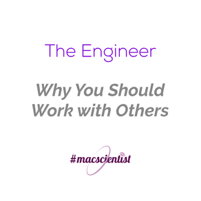 The Engineer: Why You Should Work With Others