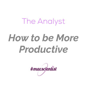 The Analyst: How to be More Productive