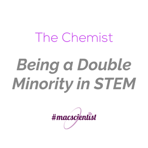 The Chemist: Being a Double Minority in STEM