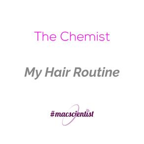 The Chemist: My Hair Routine