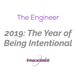 The Engineer: The Year of Being Intentional
