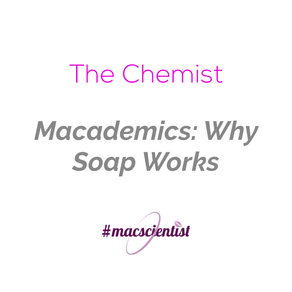 Macademics: Why Soap Works