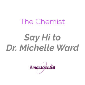 The Chemist: Say Hi to Dr. Michelle Ward