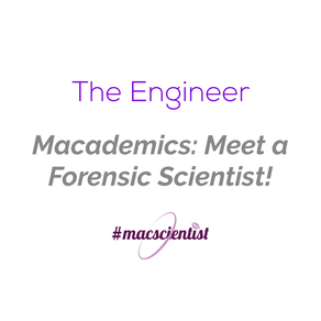 Macademics: Meet a Forensic Scientist!