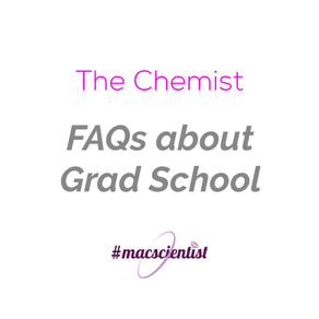 The Chemist : FAQs about Grad School