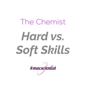 The Chemist: Hard vs. Soft Skills