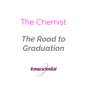 The Chemist: The Road to Graduation