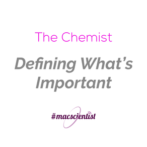 The Chemist: Defining What's Important
