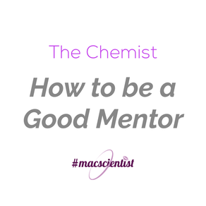 The Chemist: How to be a Good Mentor