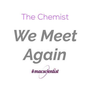 The Chemist : We Meet Again